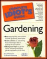 The Complete Idiot's Guide to Gardening