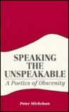 Speaking the Unspeakable: A Poetics of Obscenity