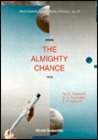 The Almighty Chance (World Scientific Lecture Notes In Physics)
