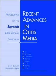 Recent Advances in Otitis Media with Effusion: Proceedings of the Seventh International Symposium