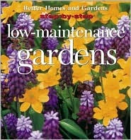 Step-By-Step Low-Maintenance Gardens