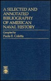 A Selected and Annotated Bibliography of American Naval History