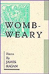 Womb-Weary by James Ragan