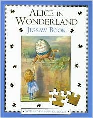 Alice in Wonderland Jigsaw Book: Alice's Adventures in Wonderland / Through the Looking Glass