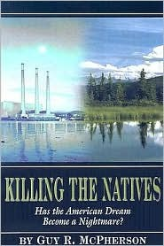 Killing the Natives: Has the American Dream Become a Nightmare?