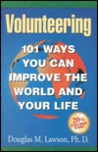 Volunteering: 101 Ways You Can Improve The World And Your Life