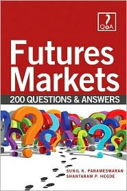 Futures Markets: 200 Questions & Answers