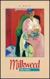 Milkweed: A Novel