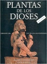 Plantas de los Dioses by Richard Evans Schultes