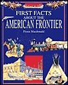 American Frontier (First Facts About)
