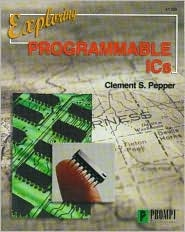 Exploring Programmable ICS by Clement S. Pepper