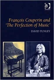 François Couperin and 'The Perfection of Music'