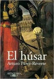 El húsar by Arturo Pérez-Reverte