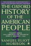 The Oxford History of the American People, Volume 3: 1869 Through the Death of John F. Kennedy, 1963