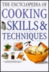 Encyclopedia Of Cooking Skills And Techniques