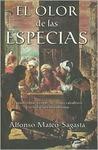 El Olor de las Especias: El Apasionante Periplo de Cuatro Caballeros Por la España Musulmana