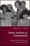 From Asylum to Community: Mental Health Policy in Modern America