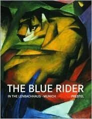 The Blue Rider: In the Lenbachhaus Munich