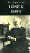 Sayings of Henrik Ibsen