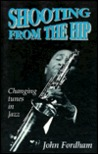 Shooting from the Hip: Changing Tunes in Jazz