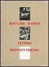 Bonnard/Matisse: Letters Between Friends
