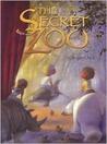 The Secret Zoo (The Secret Zoo, #1)