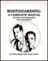 Bodyguarding: A Complete Manual
