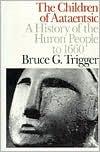The Children of Aataentsic: A History of the Huron People to 1660 Libro de descarga de libros gratis