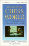 On Top of the Chess World: The 1995 World Chess Championship