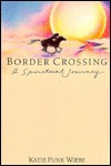 Border Crossing: A Spiritual Journey