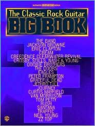 The Classic Rock Guitar Big Book: Authentic Guitar Tab