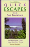 Quick Escapes San Francisco: 30 Weekend Trips from the Bay Area