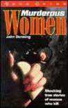 Murderous Women (True Crime Series) (True Crime Series)