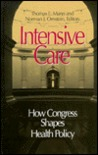 Intensive Care: How Congress Shapes Health Policy