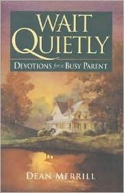 Wait Quietly: Devotions for a Busy Parent