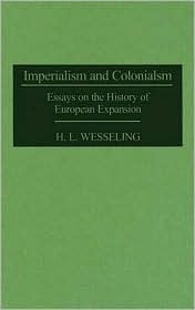 Imperialism and Colonialism: Essays on the History of European Expansion