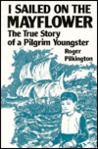 I Sailed on the Mayflower: The True Story of a Pilgrim Youngster