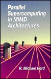 Parallel Supercomputing in MIMD Architectures