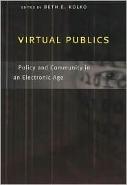 virtual-publics-policy-and-community-in-an-electronic-age