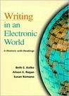Writing in an Electronic World: A Rhetoric with Readings