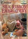 Creative Silk Ribbon Embroidery