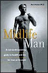 Midlife Man: A Not-So-Threatening Guide to Health and Sex for Man at His Peak