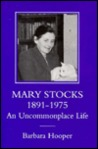 Mary Stocks 1891-1975: An Uncommonplace Life
