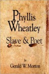 Phyllis Wheatley: Slave and Poet
