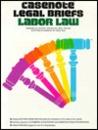 Casenote Legal Briefs: Labor Law, Keyed to Cox, BOK, Gorman & Finkin