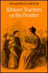 Women Teachers On The Frontier