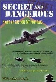 Secret and Dangerous: Night of the Son Tay POW Raid