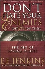 Don't Hate Your Enemies Just Step on Them: The Art of Loving People [With CD]