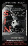 Trilogy No. 111: Speak Its Name