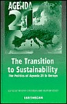 The Transition to Sustainability: The Politics of Agenda 21 in Europe
